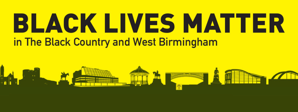 Black Lives Matter in The Black Country and West Birmingham
